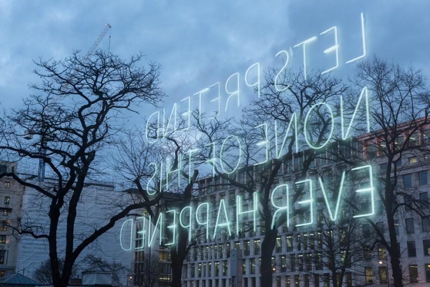 Let's-Pretend-(Large)---Tim-Etchells---Neon-2014---Installation-shot-in-reflection-at-Bloomberg-SPACE-2016---image-Hugo-Glendinning-72dpi